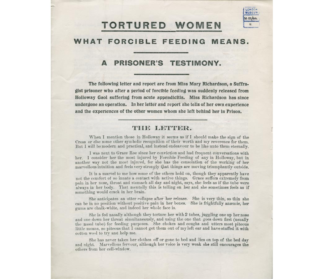 Women's Social and Political Union Leaflet: 'Tortured Women: What Forcible Feeding Means. A Prisoner's Testimony'. An account by the suffragette prisoner Mary Richardson of her experience of force-feeding whilst on hunger-strike in Holloway Prison, 1914.