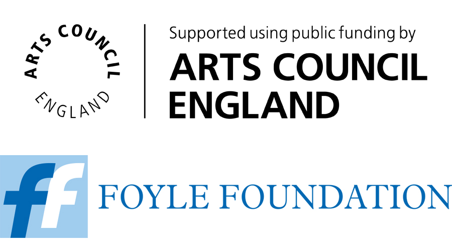 Supported using public funding by Arts Council England; Foyle Foundation