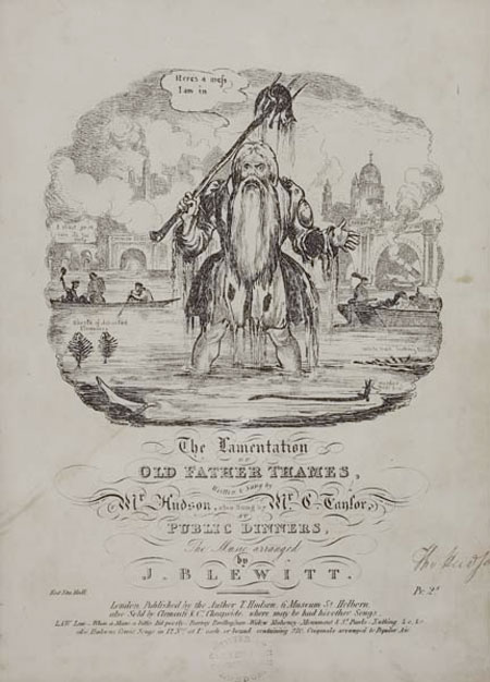 Songsheet cover for 'The lamentation of Old Father Thames' written & sung by Mr Hudson & Mr Taylor at public dinners. The cover is printed with a black & white illustration by William Heath showing Old Father Thames arising from a polluted River stating 'Here's a mess I am in'. The bearded figure is surrounded by captioned images of a putrefied Thames as a common sewer and diseased 'white bait looking black' and 'ghosts of departed flounders'.