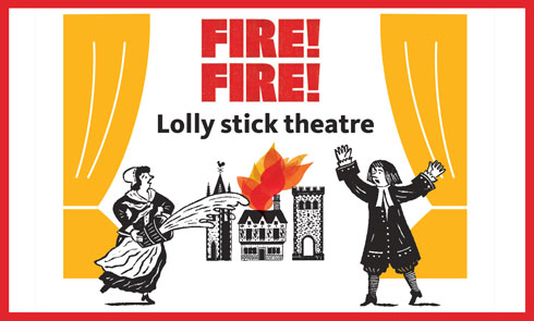 The title 'Fire! Fire! Lolly Stick Theatre' appears beside illustrations of characters and buildings on fire.